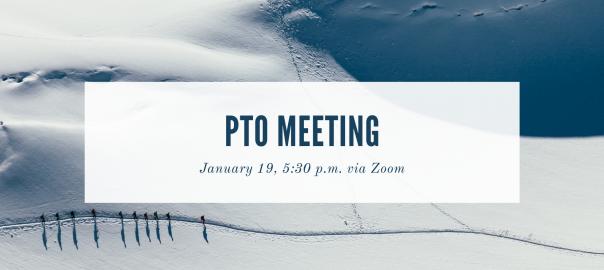 PTO Meeting, January 19 at 5:30 p.m. via Zoom
